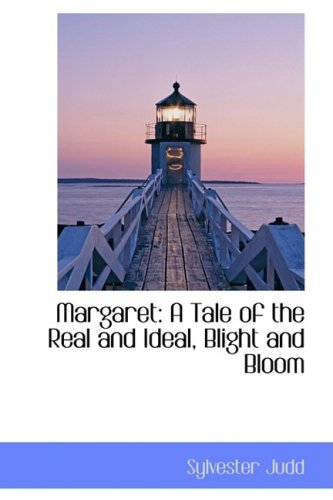 9780559961847: Margaret: A Tale of the Real and Ideal, Blight and Bloom (Bibliolife Reproduction Series)