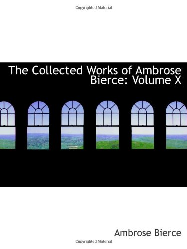 9780559962875: The Collected Works of Ambrose Bierce: Volume X