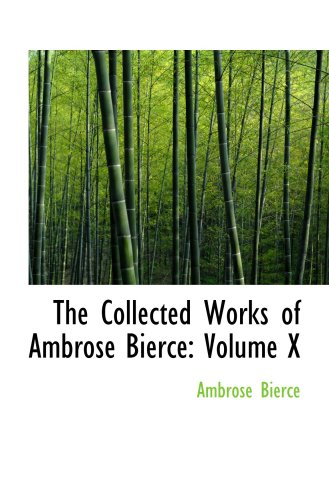 9780559962912: The Collected Works of Ambrose Bierce: Volume X