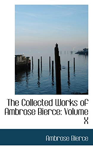 9780559962936: The Collected Works of Ambrose Bierce: Volume X