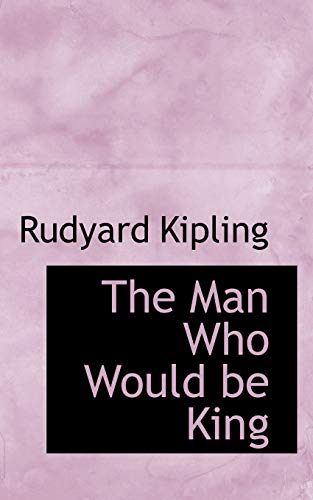 The Man Who Would be King (9780559963018) by Rudyard Kipling