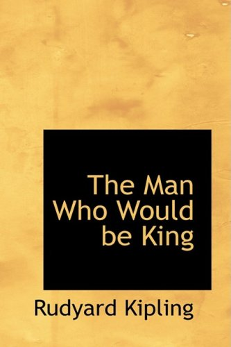 9780559963032: The Man Who Would be King (Bibliolife Reproduction)