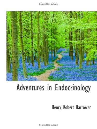 9780559963315: Adventures in Endocrinology