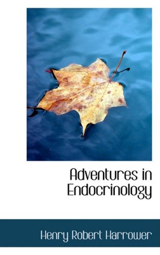 9780559963346: Adventures in Endocrinology