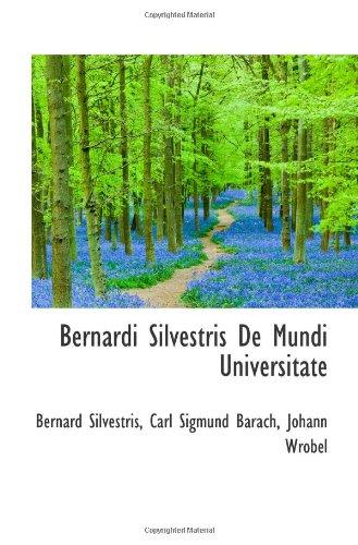 9780559963551: Bernardi Silvestris De Mundi Universitate