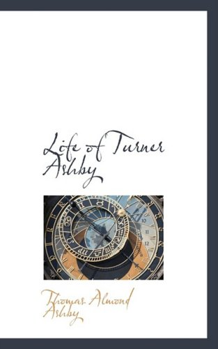 9780559966231: Life of Turner Ashby