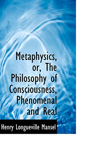 9780559966781: Metaphysics, or, The Philosophy of Consciousness, Phenomenal and Real