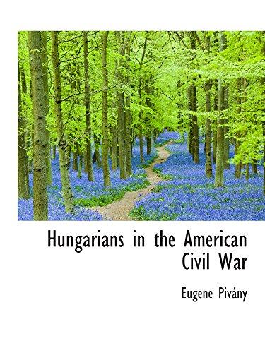 9780559967894: Hungarians in the American Civil War