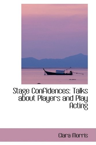 9780559970283: Stage Confidences: Talks about Players and Play Acting