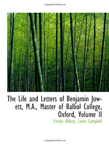 9780559970733: The Life and Letters of Benjamin Jowett, M.A., Master of Balliol College, Oxford, Volume II