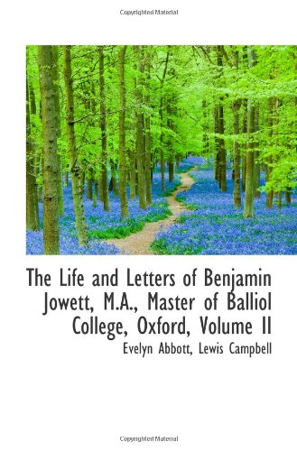 9780559970740: The Life and Letters of Benjamin Jowett, M.A., Master of Balliol College, Oxford, Volume II