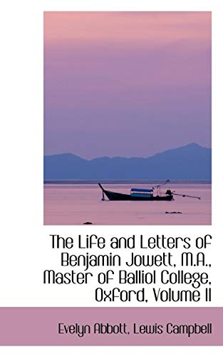 9780559970757: The Life and Letters of Benjamin Jowett, M.A., Master of Balliol College, Oxford, Volume II