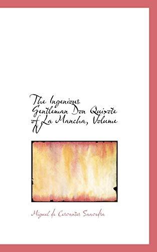 9780559971044: The Ingenious Gentleman Don Quixote of La Mancha, Volume IV
