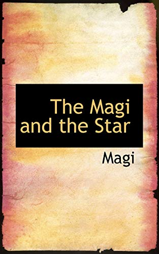 9780559971808: The Magi and the Star