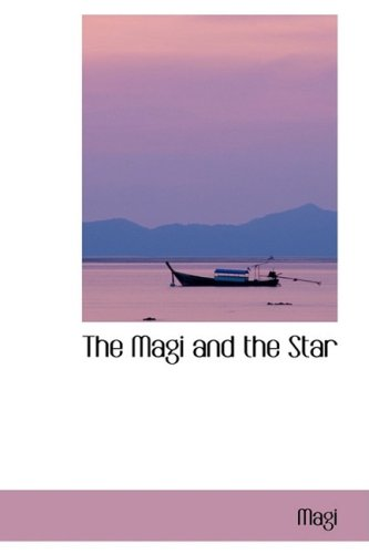 9780559971839: The Magi and the Star