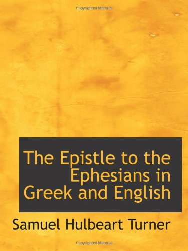 9780559974335: The Epistle to the Ephesians in Greek and English