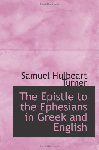 9780559974373: The Epistle to the Ephesians in Greek and English