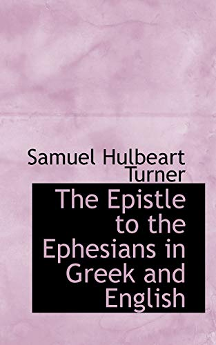 9780559974397: The Epistle to the Ephesians in Greek and English