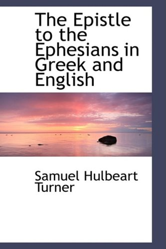 9780559974410: The Epistle to the Ephesians in Greek and English