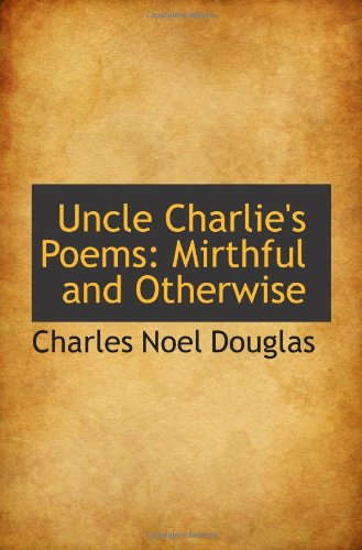 9780559975783: Uncle Charlie's Poems: Mirthful and Otherwise