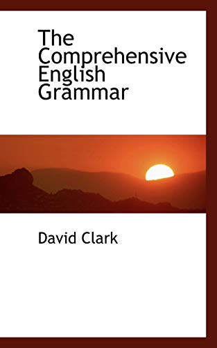 9780559979132: The Comprehensive English Grammar