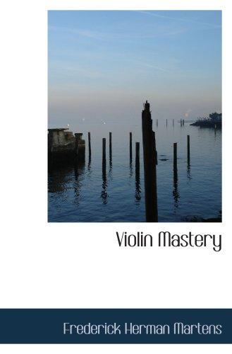 9780559981289: Violin Mastery