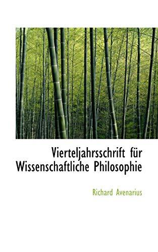 Vierteljahrsschrift F R Wissenschaftliche Philosophie (Paperback): Richard Avenarius