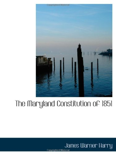 9780559984396: The Maryland Constitution of 1851