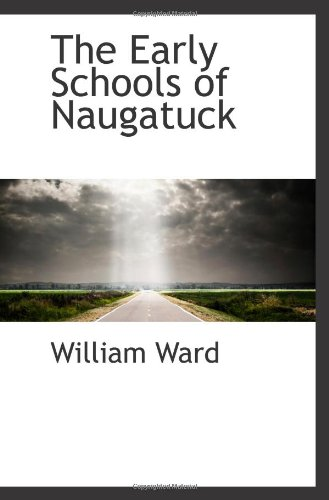 9780559985409: The Early Schools of Naugatuck