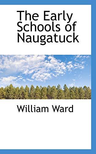 9780559985430: The Early Schools of Naugatuck