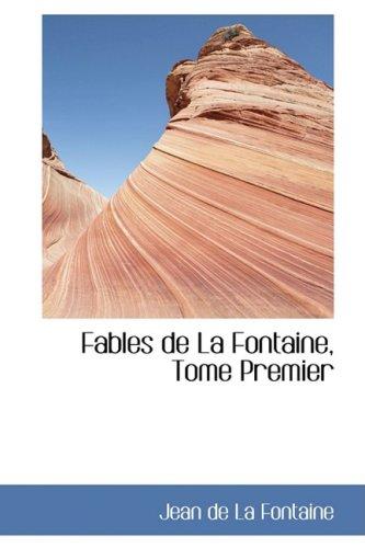 9780559994784: Fables de La Fontaine, Tome Premier: 1 (Bibliolife Reproduction)
