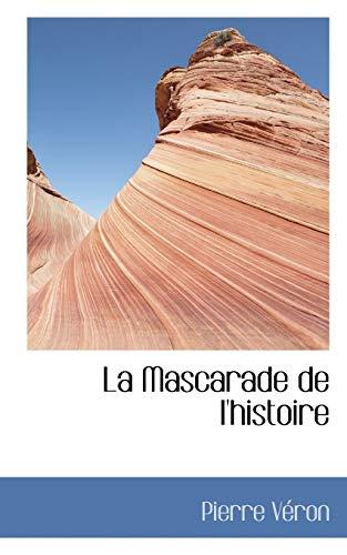 La Mascarade de L Histoire (Paperback): Pierre Vron