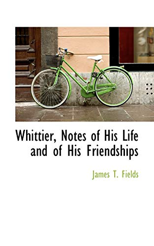 9780559998713: Whittier, Notes of His Life and of His Friendships