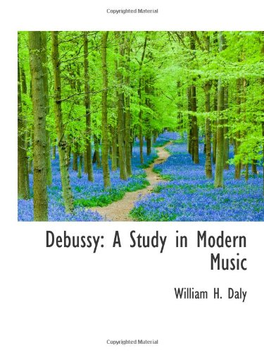9780559999048: Debussy: A Study in Modern Music