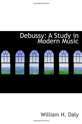 9780559999079: Debussy: A Study in Modern Music
