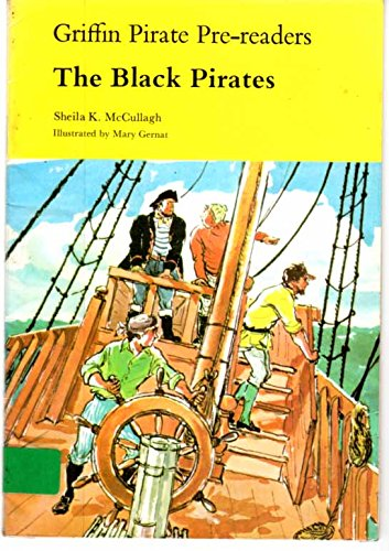 Griffin Pirate Pre-readers: The Black Pirate (Griffin: McCullagh, Sheila K