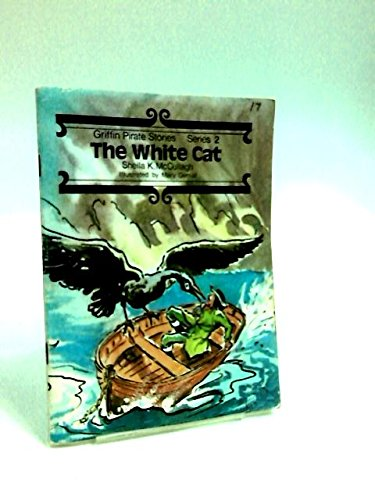 Griffin Pirate Stories: The White Cat Bk. 17: McCullagh, Sheila K.