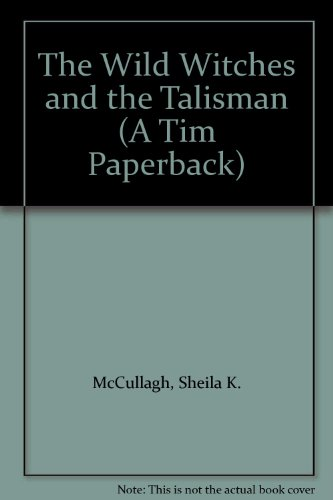 9780560013993: The Wild Witches and the Talisman (A Tim paperback)