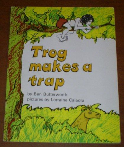 9780560035124: Trog Makes a Trap (That boy Trog)