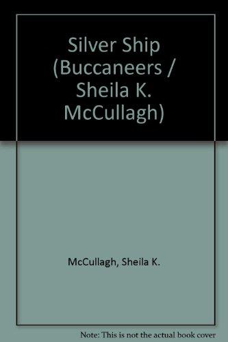 9780560043198: Silver Ship (Buccaneers / Sheila K. McCullagh)
