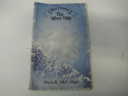 9780560043280: The silver ship (Buccaneers)