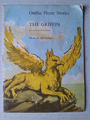 Griffin Pirate Stories: The Griffin Bk. 7: Sheila K. McCullagh