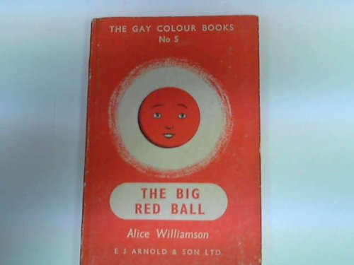 9780560068146: Gay Colour Books: The Big Red Ball No. 5