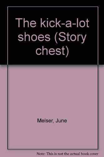 9780560086539: The kick-a-lot shoes (Story chest)