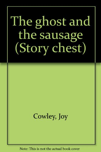 The Ghost and the Sausage: June Melser & Joy Cowley