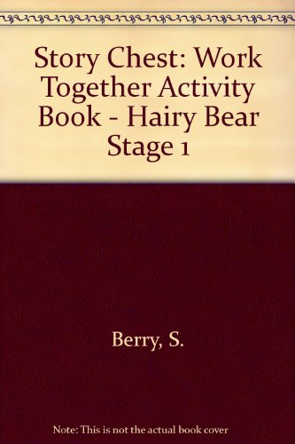 Story Chest: Work Together Activity Book - Hairy Bear Stage 1 (9780560088465) by S. Berry; Joy Cowley; June Melser