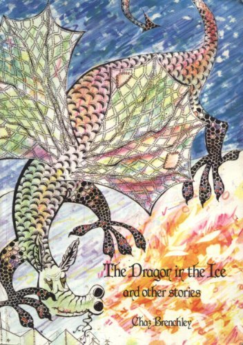 Story Chest: Dragon in the Ice and Other Stories Stage 18 (9780560089813) by Chaz Brenchley
