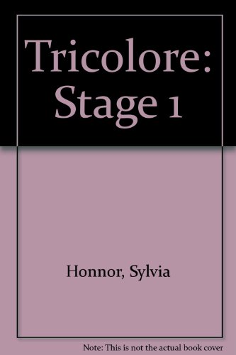 Tricolore: Stage 1 (0560205015) by Sylvia Honnor; Ronald Holt; Heather Mascie-Taylor
