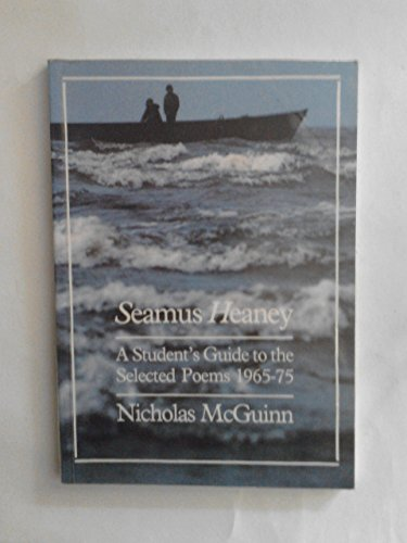 9780560550047: Seamus Heaney: A Student's Guide to the Selected Poems, 1965-75