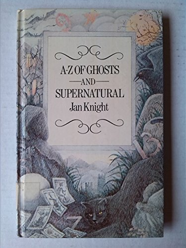 9780560745092: A. to Z. of Ghosts and Supernatural